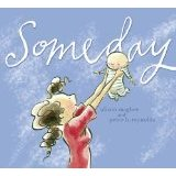 Someday by Alison Mcghee and Peter Reynolds