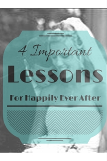 4 Important Lessons for Happily Ever After